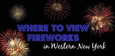 WNY Deals and To-Dos: : Where to View Fireworks in WNY 2016