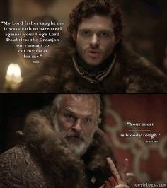your meat is bloody tough Game of Thrones