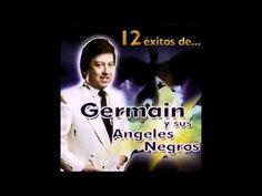 Germain Y Sus Angeles Negros- Si Las Flores Pudieran Hablar - YouTube