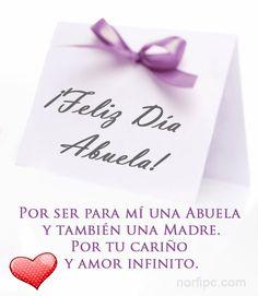 Por ser para mí una Abuela y también una Madre. Por tu cariño y amor infinito, recibe mis ¡Felicitaciones en el Día de la Abuela!