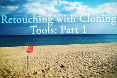 Retouching with Cloning Tools: Part 1