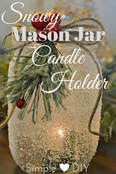 Learn how to make a DIY Snow Covered Mason Jar Candle Holder at home with a few supplies! Adorable craft for the holiday season. Mason Jar Candle Holders, Mason Jar Candles, Mason Jar Lighting, Christmas Candle Holders, Homemade Candle Holders, Mason Jar Projects, Mason Jar Crafts, Mason Jar Diy, Diy Projects