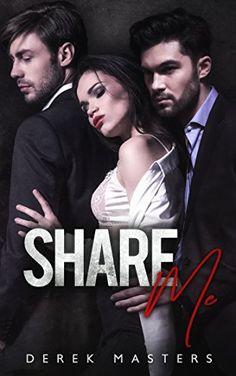 Share Me (An MFM Menage Romance) by Derek Masters https://www.amazon.com/dp/B075XQQSJS/ref=cm_sw_r_pi_dp_x_PtI7zbAN94VKJ