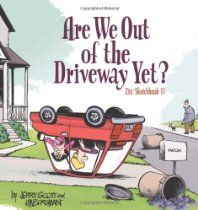 Are We Out of the Driveway Yet?: Zits Sketchbook Number 11 by Jim Borgman and Jerry Scott #Zits #GoComics