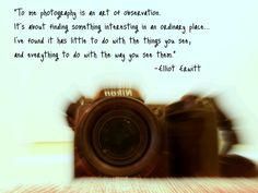 photography is an art of observation