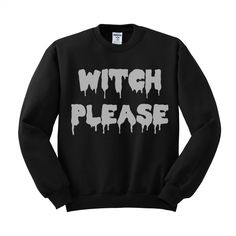 Witch please! Wear this cute design if you don't feel like wearing a costue but still want to be in the Halloween spirit!