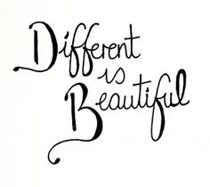 Different is Beautiful #Quote