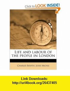Life and labour of the people in London (9781177376204) Charles Booth, Jesse Argyle , ISBN-10: 1177376202  , ISBN-13: 978-1177376204 ,  , tutorials , pdf , ebook , torrent , downloads , rapidshare , filesonic , hotfile , megaupload , fileserve