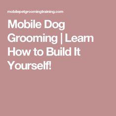Dawgma llc mobile dog grooming loveland co pet shopkennel mobile dog grooming learn how to build it yourself solutioingenieria Choice Image
