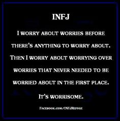 INFJ I worry about worries before there's anything to worry about. Yhen I worry about worrying over worries that never needed to be worried about in the first place. Intj And Infj, Infj Mbti, Infj Type, Enfj, Myers Briggs Personality Types, Infj Personality, Myers Briggs Infj, Introvert Problems, Introvert Quotes