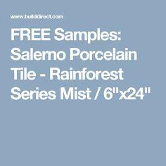 """FREE Samples: Salerno Porcelain Tile - Rainforest Series Mist / 6""""x24"""""""