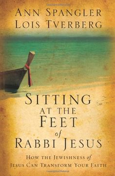 Sitting at the Feet of Rabbi Jesus: How the Jewishness of Jesus Can Transform Your Faith by Ann Spangler,http://www.amazon.com/dp/0310284228/ref=cm_sw_r_pi_dp_fSR5sb0A57TV4HAK
