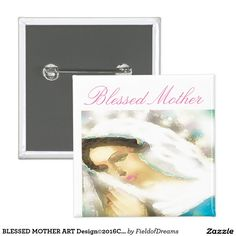 BLESSED MOTHER ART Design©2016CaroleTomlinson Button