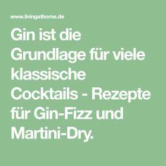 Gin ist die Grundlage für viele klassische Cocktails - Rezepte für Gin-Fizz und Martini-Dry.