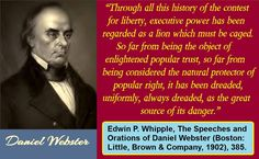 Be WARY of Daniel Webster though, he was a Whig, as was Lincoln the tyrant! (he bragged about it)