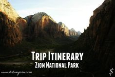 Trip Itinerary    Zion National Park    Dirt In My Shoes