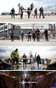 The Marvel Teams. I'm partial to Team Thor and Team Bunch of A Holes lol