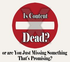 Is Content Dead or are You Just Missing Something That's Promising? http://www.unveiltheweb.com/articles/is-content-dead via Don Purdum #sm