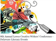 Logo for the 8th Annual Creative Writers' Conference in Lewes, DE. August 22 2015.   I won't be attending due to my usual lack of transportation but to all those are... Enjoy! Learn Things!
