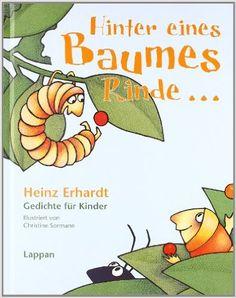 Hinter eines Baumes Rinde....: Gedichte für Kinder N.N.: Amazon.de: Heinz Erhardt, Christine Sormann: Bücher