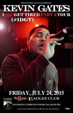 #IDGT Part 2 Tour KEVIN GATES  Friday, July 24, 2015 at 8pm  (doors scheduled to open at 7pm)  The Rave/Eagles Club - Milwaukee WI  All Ages / 21+ to Drink