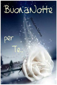 Saraseragmail.com...... Buonanotte questa notte è per te. Buonanotte Buonanotte fiorellino, Buonanotte fra le stelle e la stanza, per sognarti, devo averti vicino, e vicino non è ancora abbastanza. Buonanotte per te! Good Night I Love You, Good Night Wishes, Good Night Sweet Dreams, Good Night Quotes, Good Morning Good Night, Love Moon, Italian Quotes, Good Mood, Love And Light