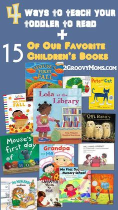 4 Ways to Teach Your Toddler to Read + 15 of Our Favorite Children's Books