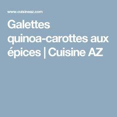 Galettes quinoa-carottes aux épices | Cuisine AZ