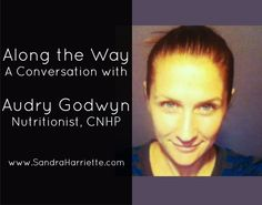 Along the Way with Audry Godwyn, #Nutritionist, CNHP No Way, Along The Way, In This Moment