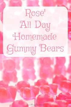 Rose' All Day Homemade Gummy Bears. Tasty and fun to make. Homemade Gummy Bears, Girl Tribe, Pj Party, Love Rose, Summer Parties, Summer Crafts, Wine Recipes, Sweet Treats, Good Food