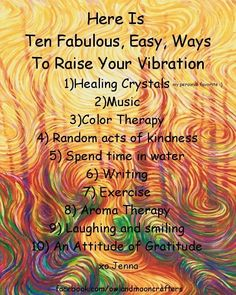 Book of Shadows:  Ten Fabulous, Easy Ways to Raise Your Vibration, from Jenna @ Owl And Moon Crafters.