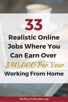 33 realistic and proven ways to earn over 40,000 working from home
