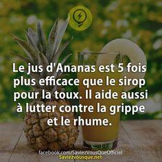 Le jus d'Ananas est 5 fois plus efficace que le sirop pour la toux. Il aide aussi à lutter contre la grippe et le rhume.   Saviez-vous que ? What Is Life About, About Me Blog, Health Tips, Health Care, Aloe Vera, Did You Know, Knowing You, Detox, Life Hacks