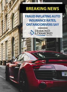 Fraud inflating auto insurance rates, Ontario drivers say Toronto Star, Personal Injury Lawyer, Current News, Local News, Car Insurance, Ontario