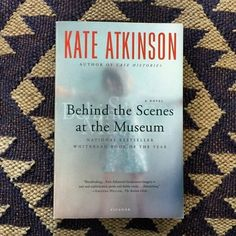 Behind the Scenes at the Museum by Kate Atkinson | 28 Life-Changing Books To Read With Your Mom