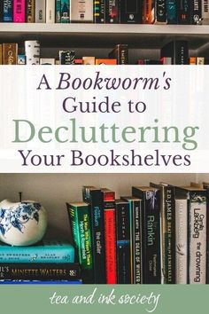 Decluttering your bookshelves isn't easy when you're a bibliophile. Here's why it's a good idea to unclutter your book collection, plus practical steps (and a bit of book collecting wisdom from Anne of Green Gables). Declutter Your Home, Declutter Books, Book Organization, Reading Challenge, Book Of Life, Book Collection, Book Nerd, Spring Cleaning, Love Book