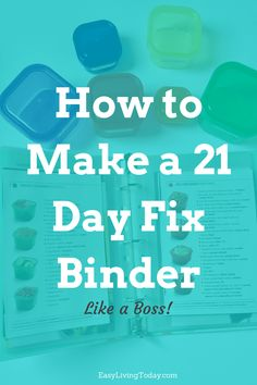 This is how you make a 21 Day Fix binder like a boss! The best ideas to get organized for the 21 Day Fix and the products you need.