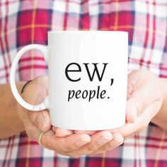 Funny Office Gift For Christmas Ew People Coffee Mug Coworker Basket Ideas Best Friend Birthday Introvert MU482