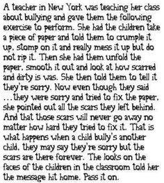 My 3rd grade teacher did this on the very first day of school. Taught us so much. Words can be forgiven but they can't be forgotten.