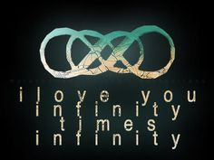 i love this symbol infinity means forever so its saying ill love you forever and ever