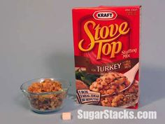 Stove Top Stuffing   Turkey Flavor   1/2 cup serving  Sugars, total: 2g  Calories, total: 160   Calories from sugar:8