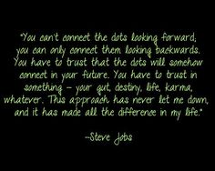 steve jobs trust that the dots will connect - Google Search