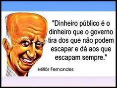 Millôr Fernandes, com sua genialidade, explica o que é dinheiro público