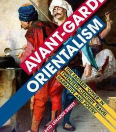 Avant-Garde Orientalism: The Eastern 'Other' In Twentieth-Century Travel Narrative And Poetry PDF
