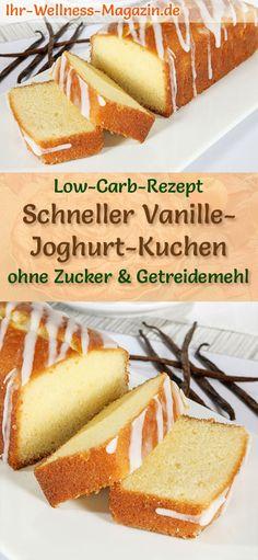 Schneller Vanille-Joghurt-Kuchen: Low-Carb-Rezept für Vanillekuchen mit Joghurt und Zitronen-Glasur; ohne Zucker und Getreidemehl; einfach in der Kastenform zu backen - gesund, kalorienreduziert und lecker ...