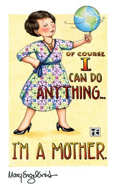 I Can Do Anything Im A Mother Refrigerator Magnet With Mary Engelbreit Artwork Mary Engelbreit, Jessie Willcox Smith, Creation Photo, I Can Do Anything, Super Mom, Illustrations, Mothers Love, Happy Mothers, My Children