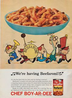 """A completely cute ad for one of the most iconic canned pastas ever that proclaims """"We're Having Beefaroni! Beef & Macaroni!"""""""