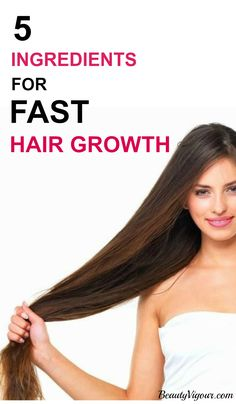 5 Ingredients For Fast Hair Growth