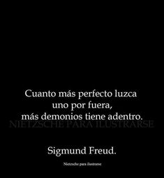 ... Mucho más Dark Quotes, Crazy Quotes, Best Quotes, Love Quotes, Funny Quotes, Tired Quotes, Poetry Quotes, Words Quotes, Freud Frases
