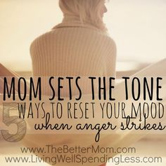 I know how hard it is, but you have to remember that a mom sets the tone for her household. GREAT advice here on how to re-set your mood as a mom!